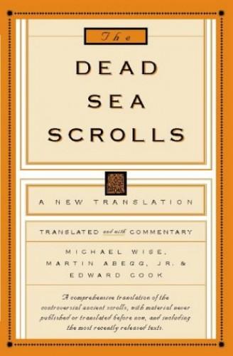 The Dead Sea Scrolls: A New Translation By Michael Owen Wise