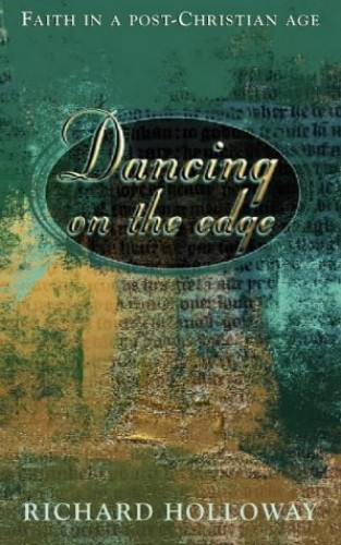 Dancing on the Edge By Richard Holloway