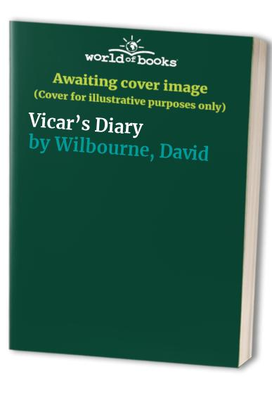 VICARS DIARY By David Wilbourne