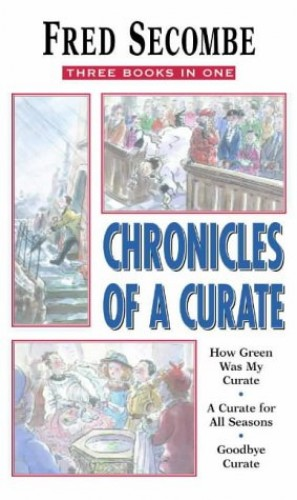 Chronicles of a Curate By Fred Secombe