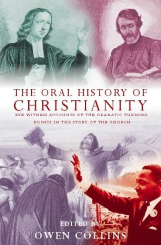 Oral History of Christianity By Owen Collins