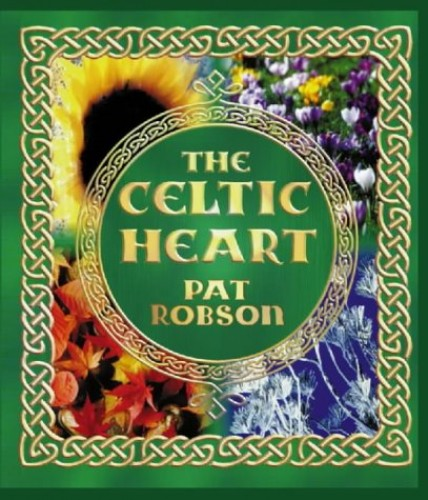 The Celtic Heart By Patricia Anne Robson