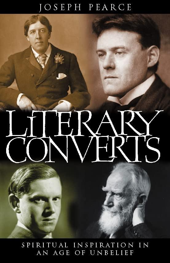 Literary Converts By Joseph Pearce