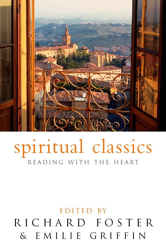 Spiritual Classics By Richard Foster