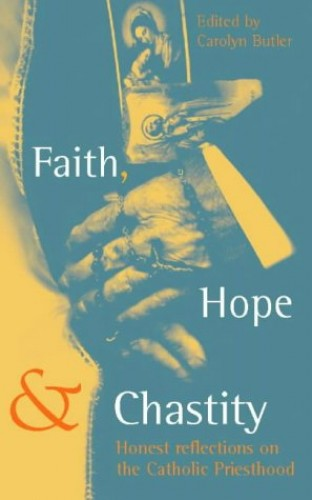 Faith, Hope and Chastity By Carolyn Butler