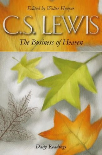 The Business of Heaven By C. S. Lewis