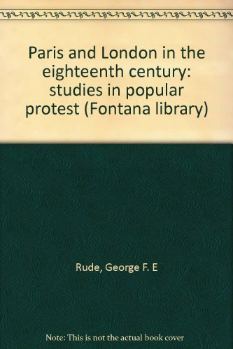 Paris and London in the Eighteenth Century By George Rude