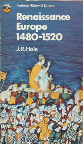 Renaissance Europe, 1480-1520 By J. R. Hale