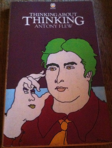 Thinking About Thinking by Antony Flew