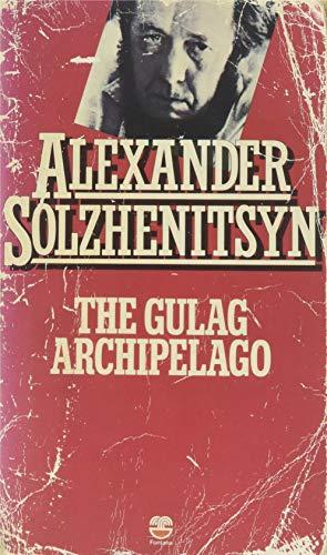 The Gulag Archipelago, 1918-1956 (Part 1) By Alexander Solzhenitsyn