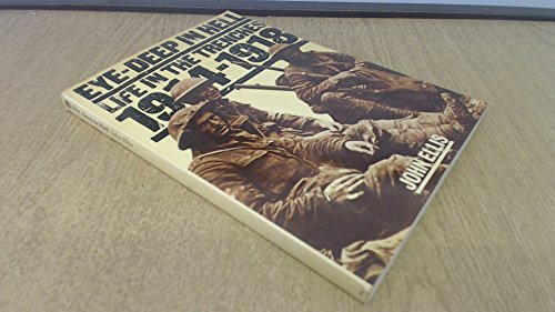 Eye Deep in Hell: Life in the Trenches 1914-1918