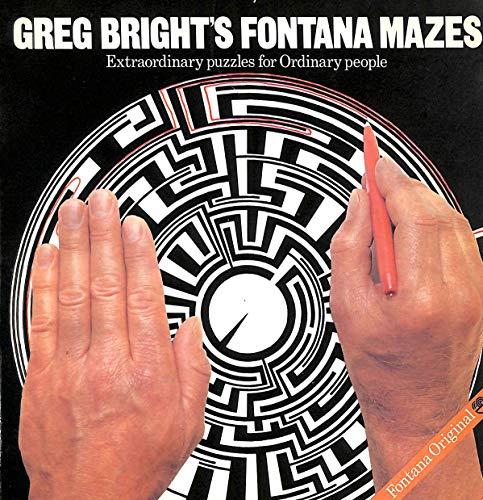 Fontana Mazes By Greg Bright