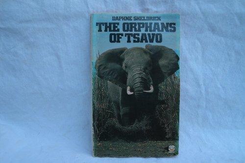 Orphans of Tsavo By Dame Daphne Sheldrick