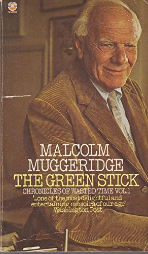 Chronicles of Wasted Time By Malcolm Muggeridge