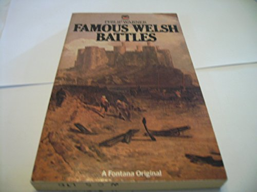 Famous Welsh Battles By Philip Warner