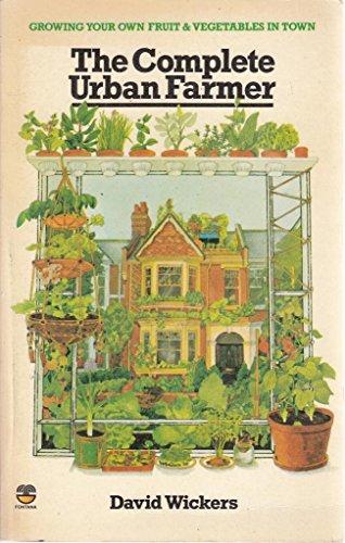 Complete Urban Farmer By David Wickers