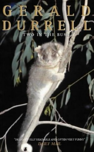 Two in the Bush By Gerald Durrell