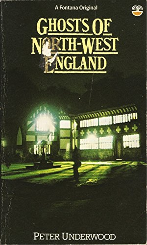 Ghosts of North West England By Peter Underwood