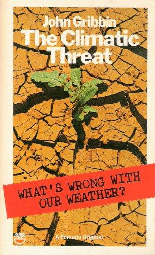 The Climatic Threat By John Gribbin