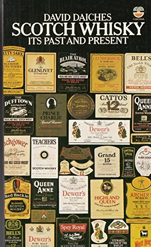 Scotch whisky: Its past and present By David Daiches