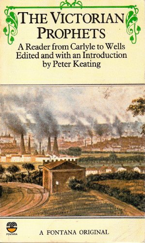 The Victorian Prophets By Edited by P. J. Keating