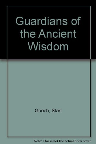Guardian of the Ancient Wisdom By Stan Gooch