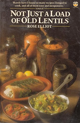 Not Just a Load of Old Lentils By Rose Elliot