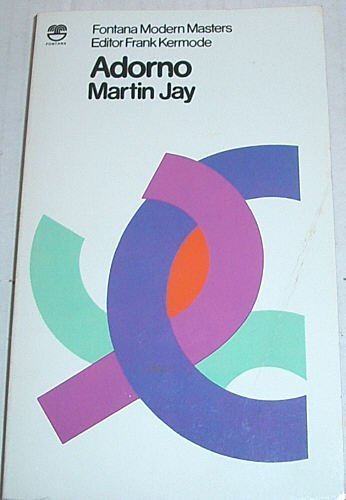 Adorno (Modern Masters) By Martin Jay