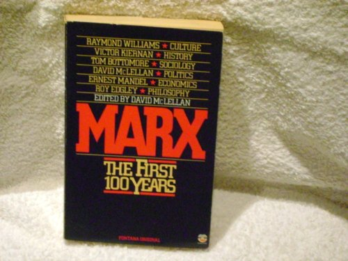 Marx - The First Hundred Years by David McLellan