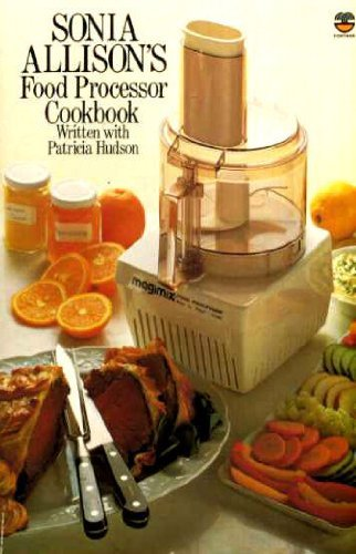 Food Processor Cook Book By Sonia Allison