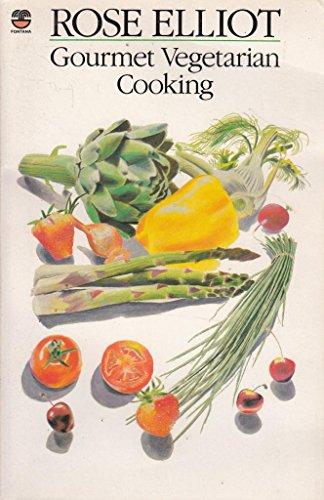 Gourmet Vegetarian Cooking By Rose Elliot