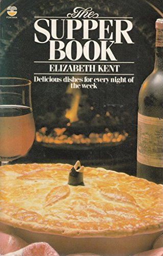 The Supper Book By Elizabeth Kent