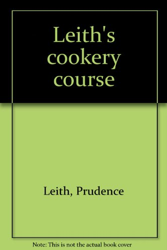 Leith's cookery course By Prudence Leith