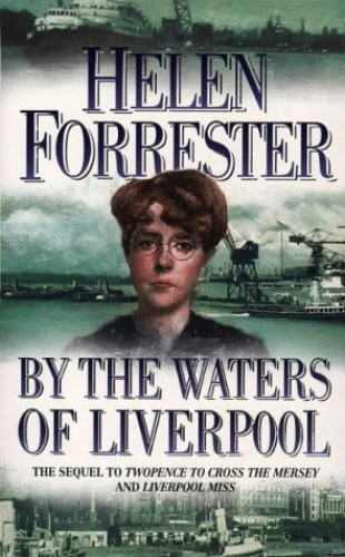 By the Waters of Liverpool By Helen Forrester