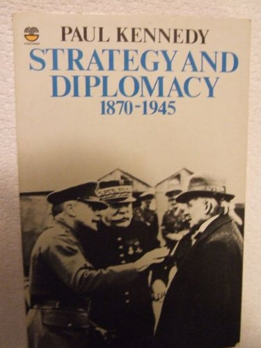 Strategy and Diplomacy, 1870-1945 By Paul M. Kennedy