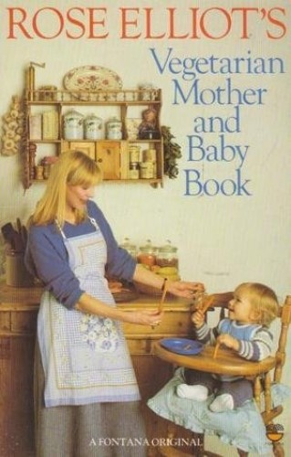 Vegetarian Mother and Baby Book By Rose Elliot