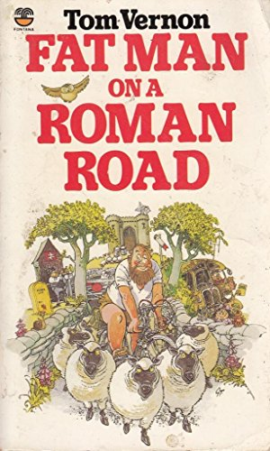 Fat Man on a Roman Road By Tom Vernon