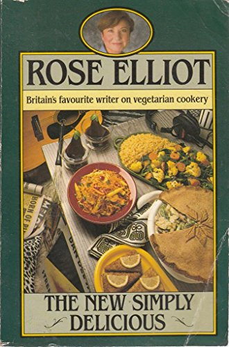 The New Simply Delicious By Rose Elliot
