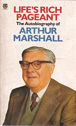 Life's Rich Pageant by Arthur Marshall
