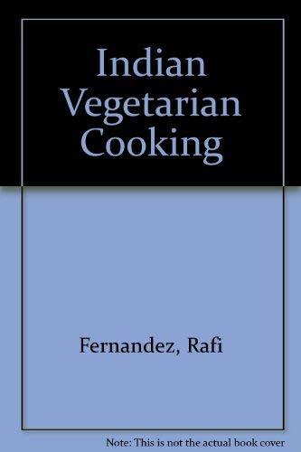 Indian Vegetarian Cooking By Rafi Fernandez