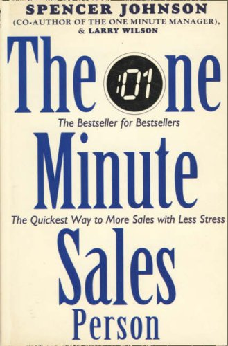 The One Minute Sales Person By Spencer Johnson, M.D.