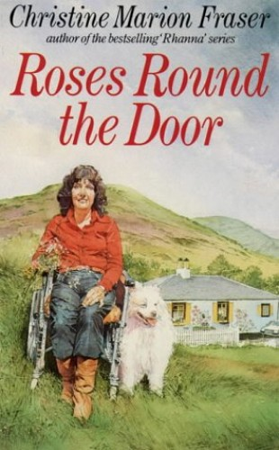 Roses Round the Door By Christine Marion Fraser
