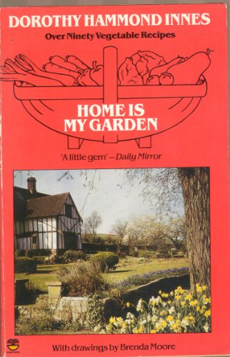 Home is My Garden By Dorothy Hammond Innes