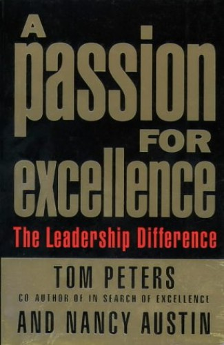 Passion for Excellence By Thomas J. Peters
