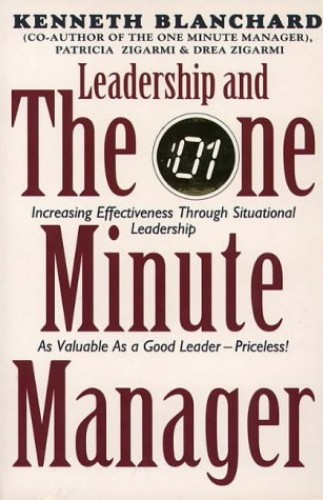 Leadership and the One Minute Manager By Kenneth H. Blanchard, Ph.D.