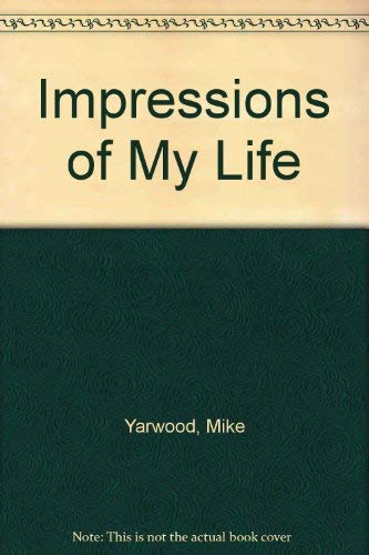 Impressions of My Life By Mike Yarwood