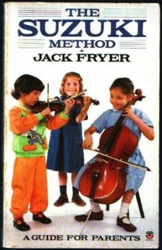 The Suzuki Method By Jack Fryer