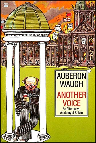 Another Voice By Auberon Waugh