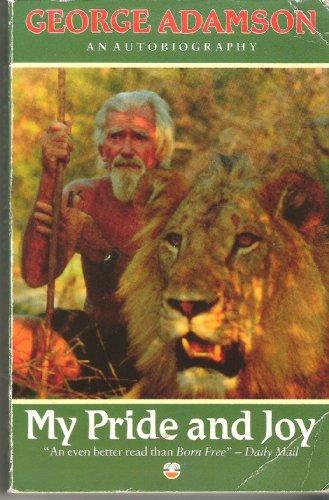 My Pride and Joy By George Adamson