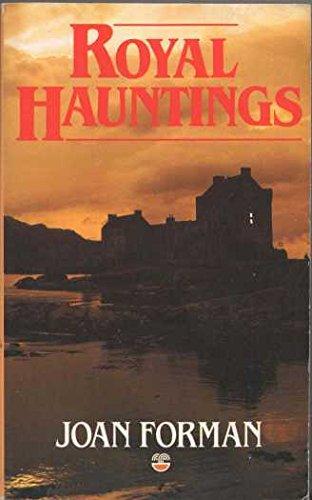 Royal Hauntings By Joan Forman